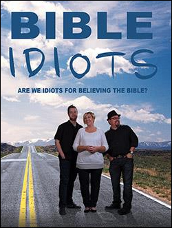 Bible Idiots: An Examination of Scripture
