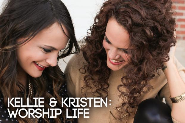 Kellie & Kristen: Worship Life