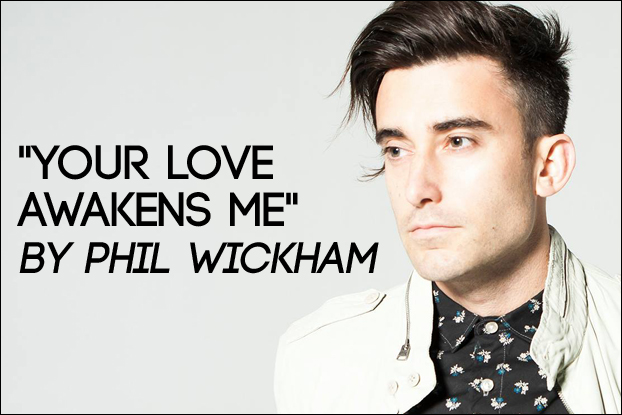 714 Your Love Awakens Me By Phil Wickham Behind The Song With