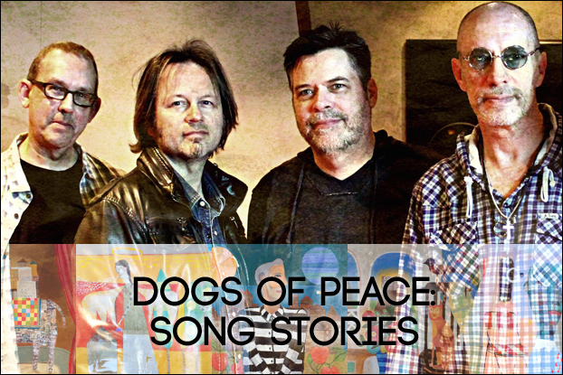 Dogs of Peace: Behind the Songs