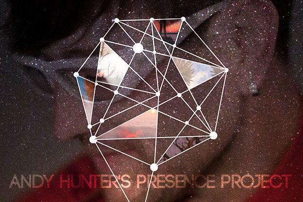 Andy Hunter's Presence Project