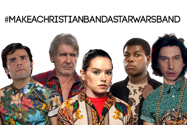 Definitive #MakeAChristianBandAStarWarsBand Meme Collection