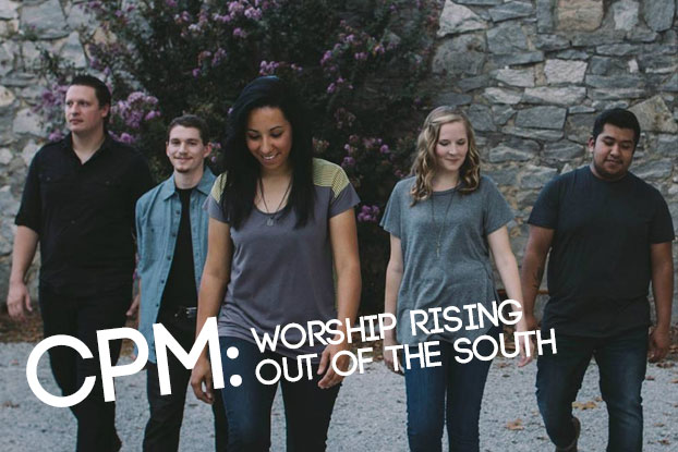 CPM: Worship Rising Out of the South