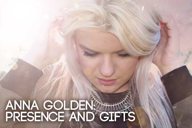 Anna Golden: Gifts and Presence