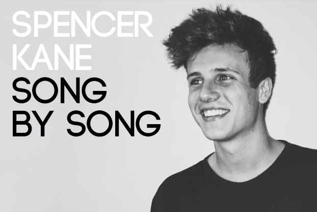 Spencer Kane: Song By Song