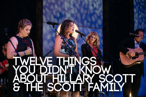 Twelve Things You Didn't Know About Hillary Scott & The Scott Family