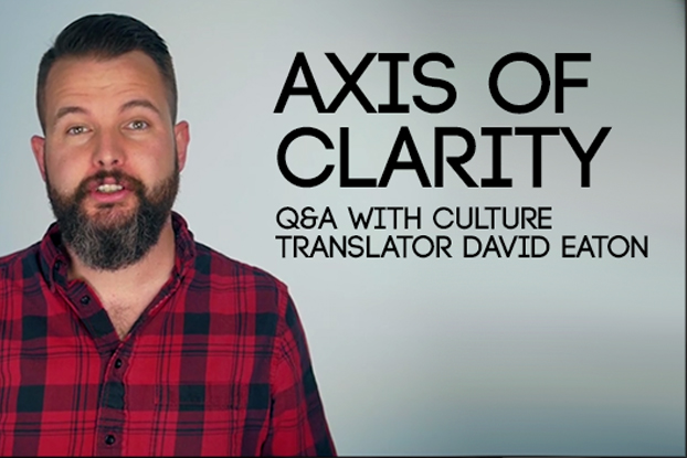 Axis of Clarity: Q&A with Culture Translator David Eaton