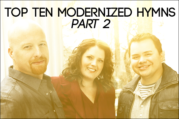 Top 10 Modernized Hymns Part 2