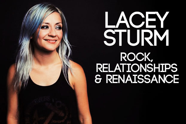 Lacey Sturm: Rock, Relationships and Renaissance
