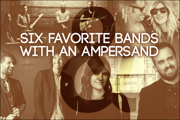 Six Favorite Bands With an Ampersand