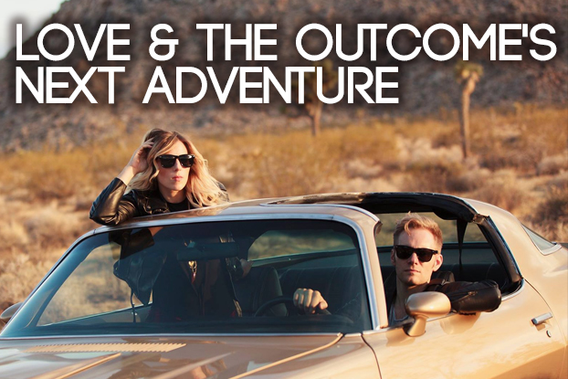 Love & The Outcome's Next Adventure