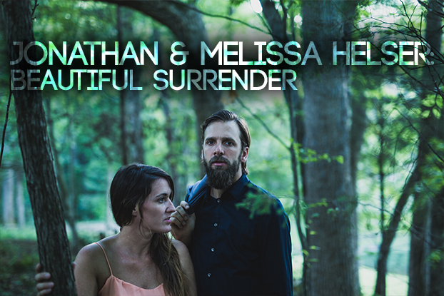 Jonathan & Melissa Helser: Beautiful Surrender