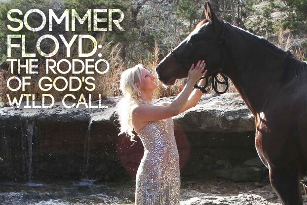 Sommer Floyd: The Rodeo of God's Wild Call