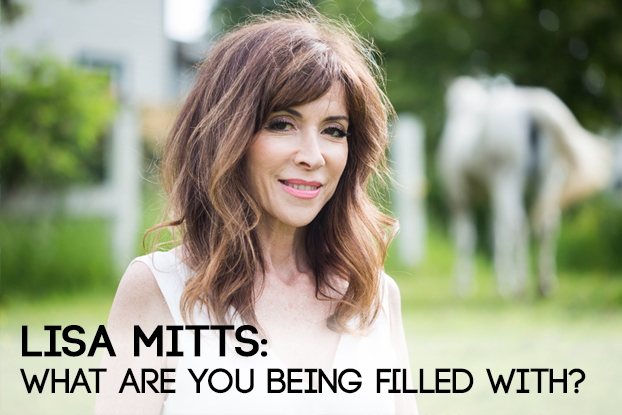 Lisa Mitts: What Are You Being Filled With?