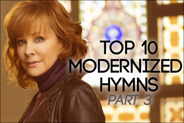 Top 10 Modernized Hymns Part 3