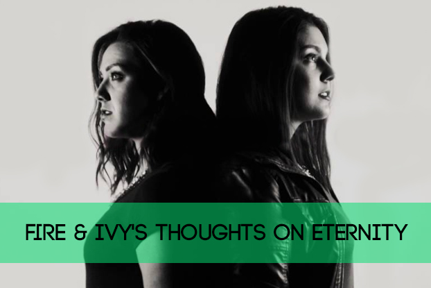 Fire & Ivy: Thoughts on 'Eternity'