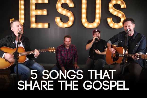 5 Songs That Share the Gospel