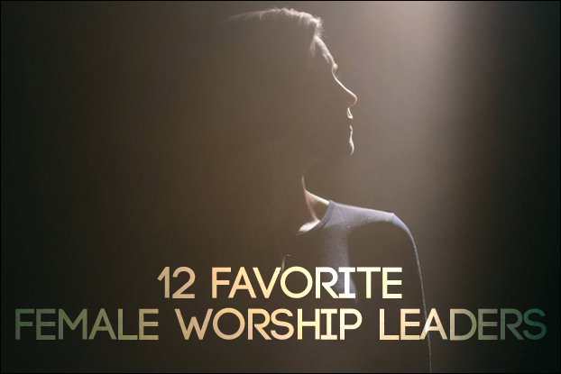 12 Favorite Female Worship Leaders