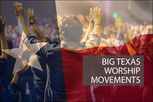 9 Big Texas Worship Movements