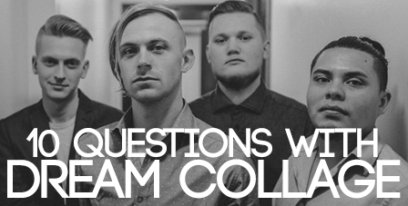 Ten Questions with Dream Collage