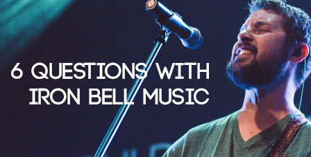 6 Questions with Iron Bell Music
