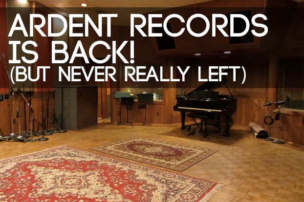 Ardent Records is Back (But Never Really Left)