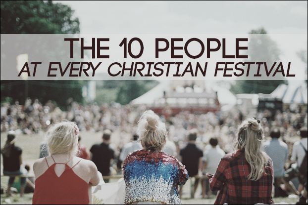 10 People At Every Christian Festival