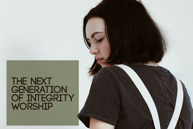 The Next Generation of Integrity Worship