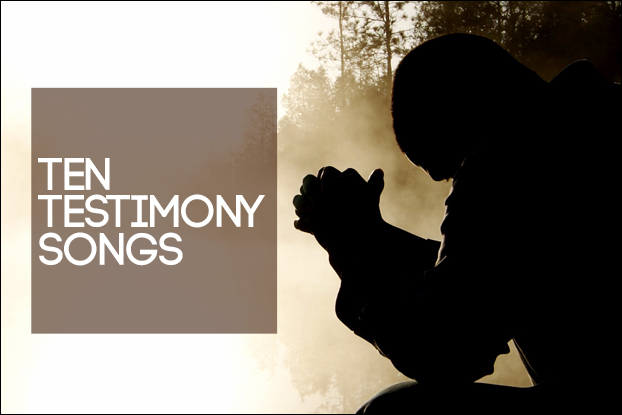 Ten Testimony Songs