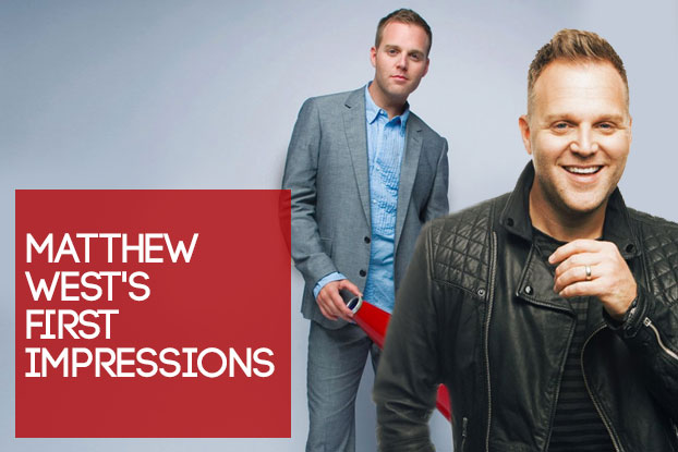 Matthew West's First Impressions