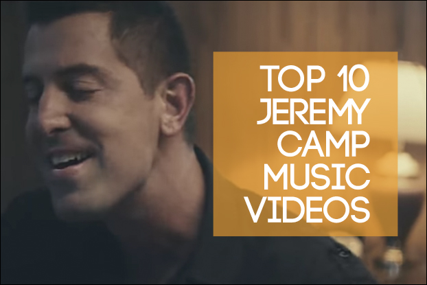 Top 10 Jeremy Camp Music Videos