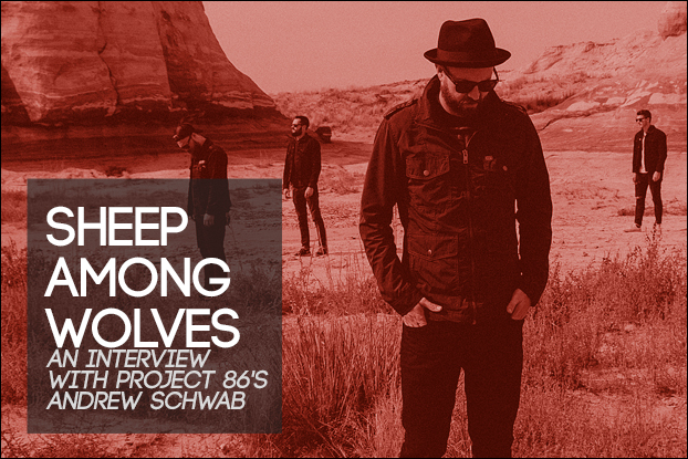 Sheep Among Wolves: A Conversation With Project 86's Andrew Schwab