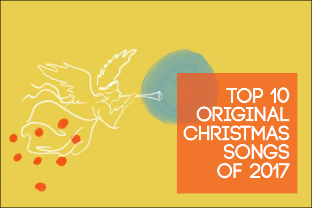 Top 10 Original Christmas Songs of 2017