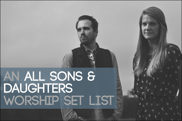 An All Sons & Daughters Worship Set List