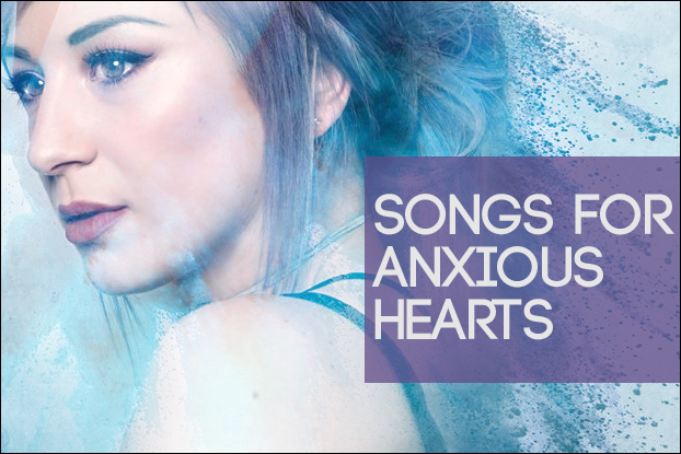 Songs for Anxious Hearts