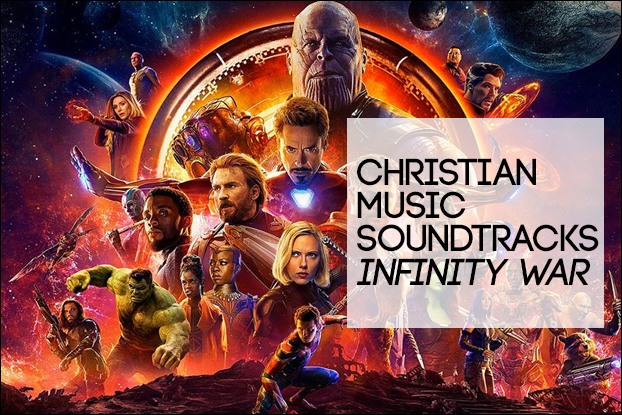 Christian Music Soundtracks 'Infinity War'