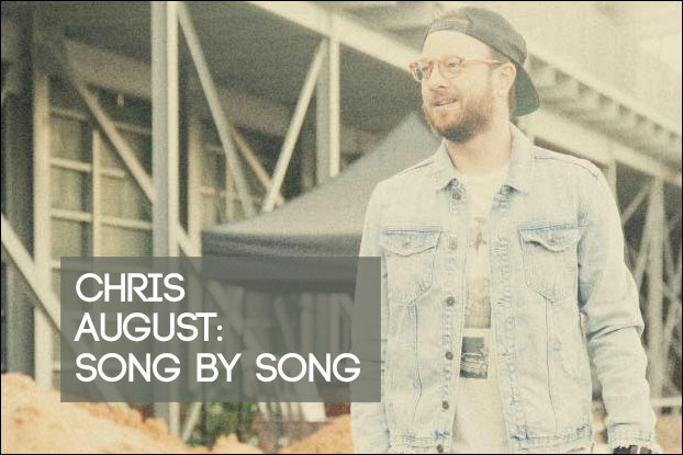 Chris August: Song by Song
