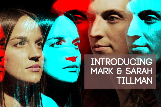 Introducing Mark & Sarah Tillman