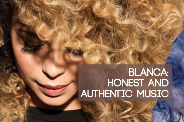 Blanca: Honest and Authentic Music