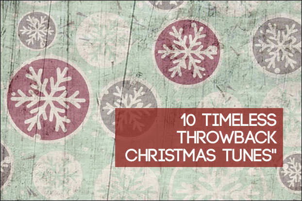 10 Timeless Throwback Christmas Tunes