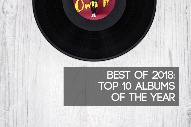 Best of 2018: Top 10 Albums of the Year