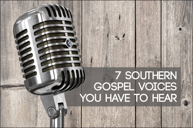 7 Southern Gospel Voices You Have To Hear