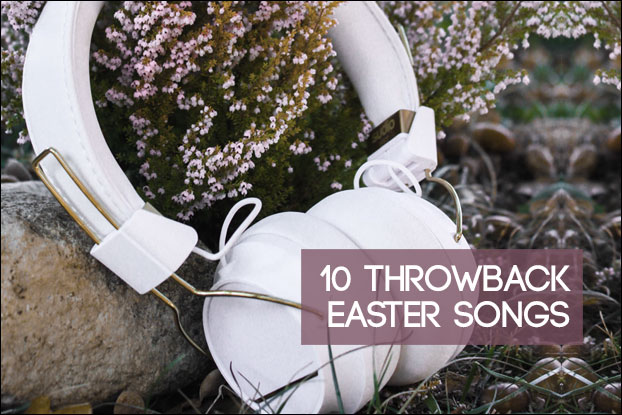 10 Throwback Easter Songs