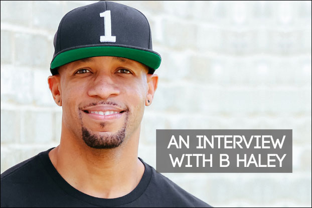 An Interview With B Haley