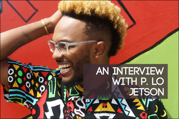 An Interview With P. Lo Jetson