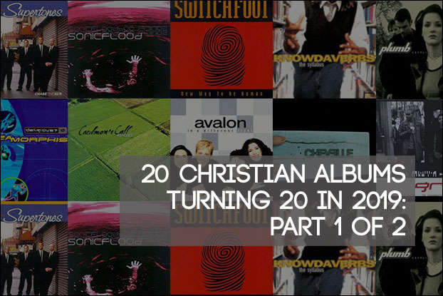 20 Christian Albums Turning 20 In 2019: Part 1 of 2