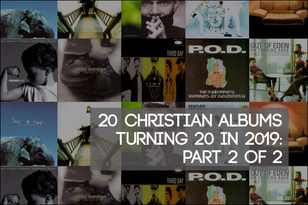 20 Christian Albums Turning 20 In 2019: Part 2 of 2