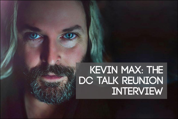 Kevin Max: The dc Talk Reunion Interview