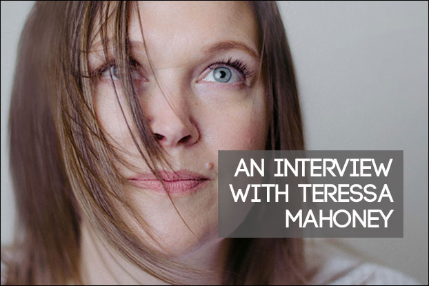 An Interview with Teressa Mahoney