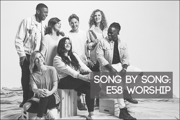 E58 Worship: Song by Song